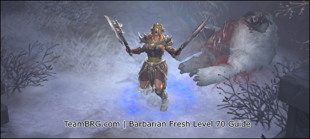 D3 Barbarian Fresh Level 70 Guide Season 18 | 2 6 6 | Team BRG